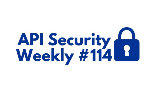 API Security Weekly: Issue #114