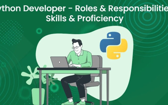 Python Developer: Roles, Responsibilities, Skills, and Proficiency