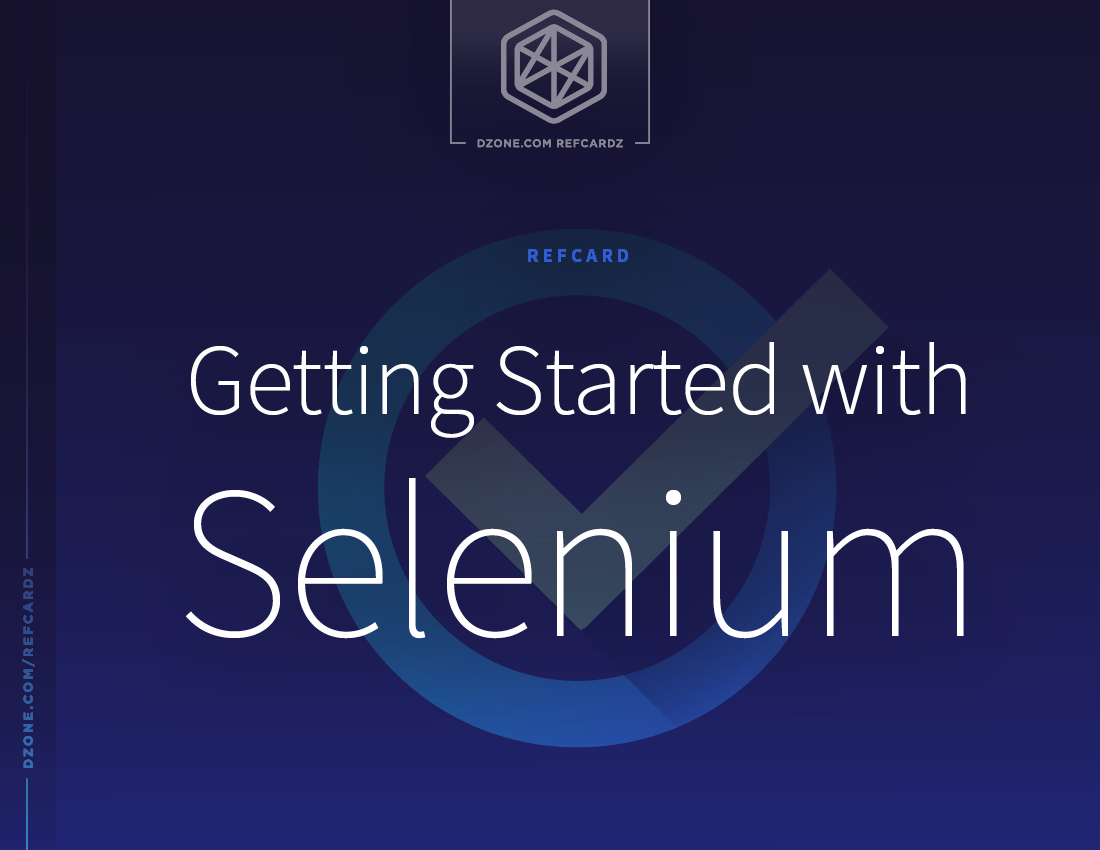 Getting Started With Selenium - DZone - Refcardz
