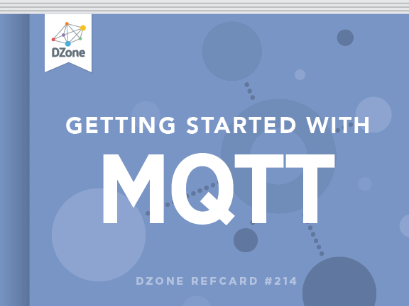 Getting Started With MQTT - DZone - Refcardz