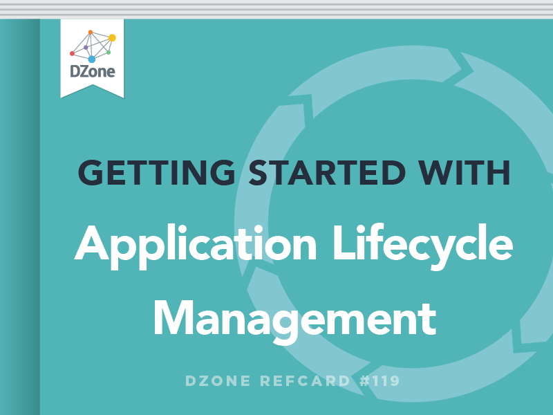 application lifecycle management ppt Getting Started with Application Lifecycle Management - DZone - Refcardz