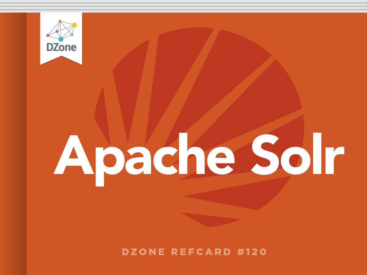 apache solr: getting optimal search results - dzone - refcardz