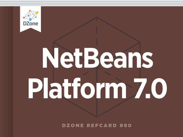 Essential NetBeans Platform - DZone - Refcardz