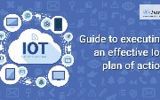Guide to executing an effective Industrial IoT plan of action