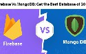 Firebase vs. MongoDB: Which Database to Use for Your App Development
