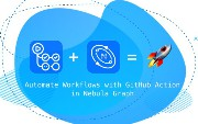 Automating Workflows with GitHub Action in Nebula Graph