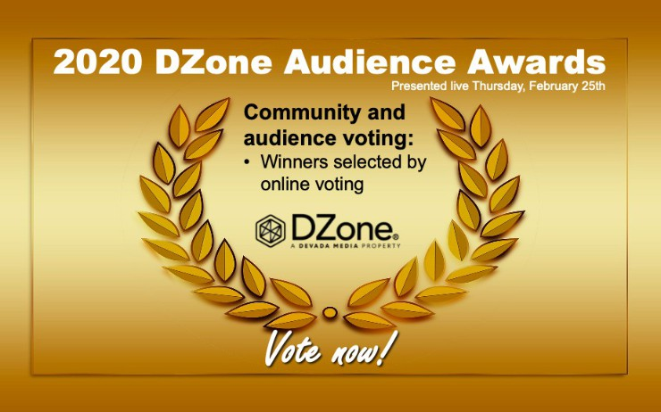 2020 DZone Audience Awards: Vote Now