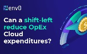 Can a Shift-Left Reduce OpEx Cloud Expenditures?