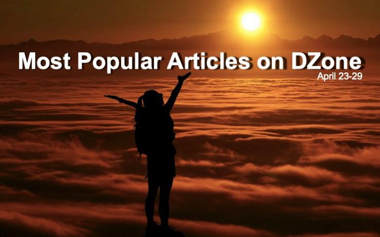 Top 10 Most Popular Posts on DZone: April 23-29