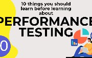 Ten Things You Should Learn Before Learning About Performance Testing